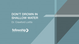Don't Drown In Shallow Water