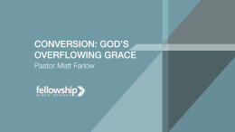 Conversion: God's Overflowing Grace