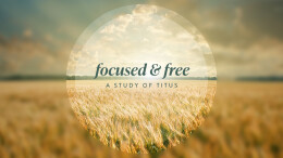 Free and Focused - Sermon Only